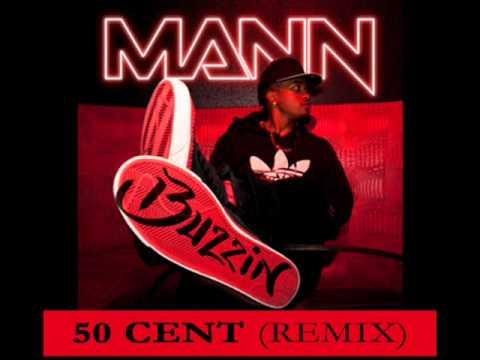 Mann ft. 50 Cent - Buzzin (Remix)