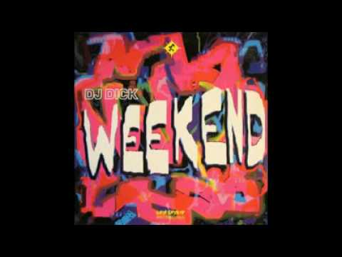 DJ Dick - Weekend