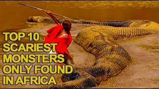 Top 10 Scariest Monsters Only Found in Africa