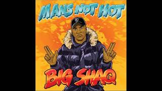 Big Shaq - Man's Not Hot | FLAC Download