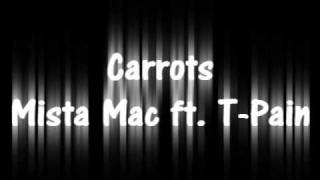 Carrots - Mista Mac ft. T-Pain