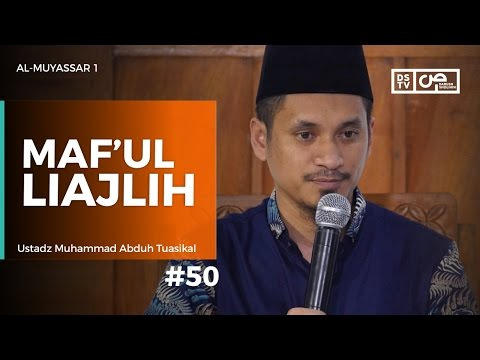 Al-Muyassar (50) : Maf'ul Liajlih - Ustadz M Abduh Tuasikal