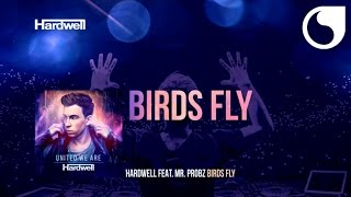 Hardwell ft. Mr Probz - Birds Fly