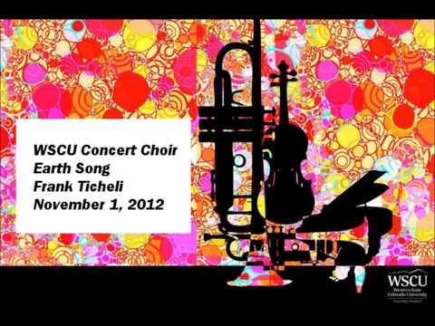 Earth Song - Frank Ticheli   WSCU Concert Choir