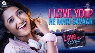 Download I Love You, Re Mari Savaar Jonita Gandhi Video Song