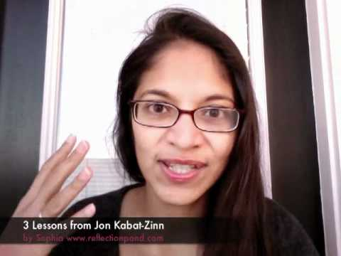 Jon Kabat-Zinn: 3 Lessons from Wherever you go there you are