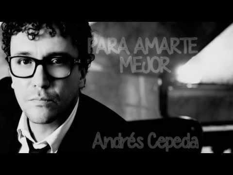 Andres Cepeda - Para Amarte Mejor