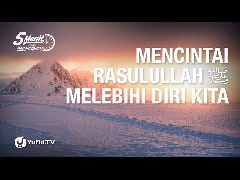 Mencintai Rasulullah Melebihi Diri Kita - Ustadz Abu Zubair Hawary