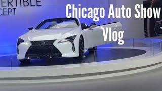 CHICAGO AUTO SHOW VLOG