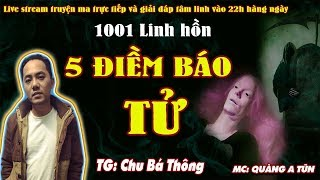 5 ĐIỀM BÁO TỬ - Truyện ma kinh dị 1001 linh hồn tra tấn thần kinh - MC Quàng A Tũn