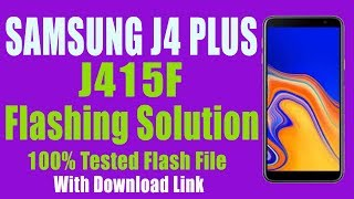 Samsung J4 Plus J415F Full Flashing With Tested Flash File Download Link (Android 8.0.)