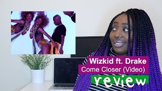 Wizkid Come Closer ft. Drake Video REACTION/REVIEW