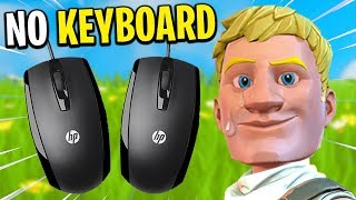 I Played Fortnite With 2 Mice and NO KEYBOARD...