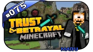 MINECRAFT: TRUST & BETRAYAL, Maru #075 - Es lebt! - Attack of the B-Team - Dhalucard