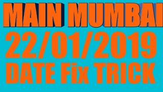 22/01/2019 MAIN MUMBAI TRICK DATE FIX TRICK MATKA MUMBAI ||BY MALAMAL KALYAN TRICK