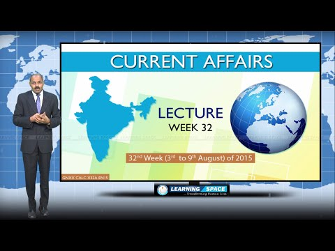 Current Affairs Lecture 32nd Week (3rd Aug to 9th Aug) of 2015