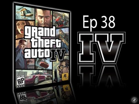 Grand Theft Auto IV ep 38