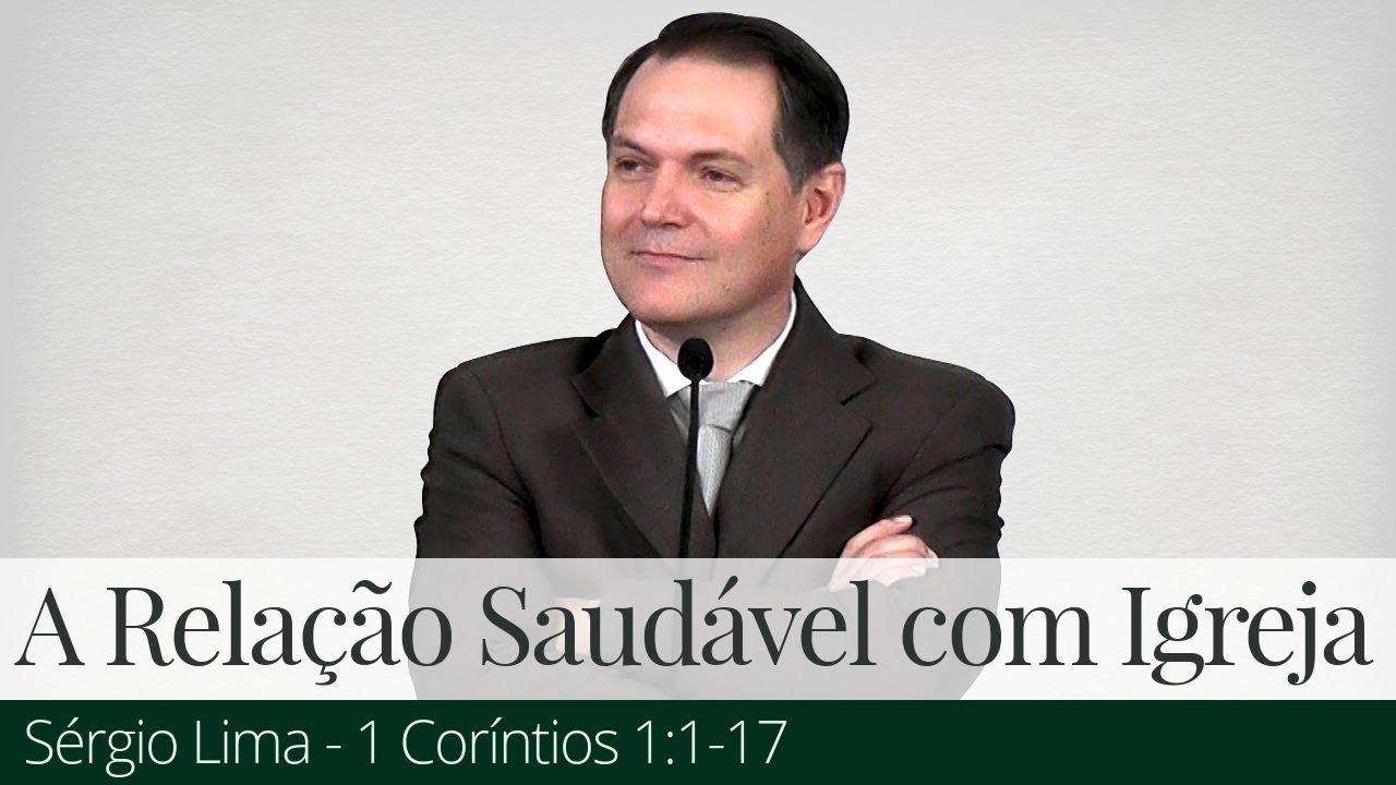 A Relação Saudável com a Igreja - Sérgio Lima