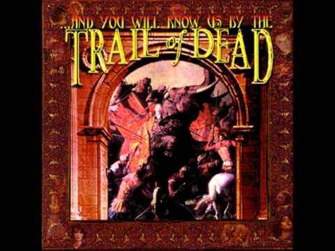 Trail Of Dead - And You Will Know Us By The Novena Without Faith