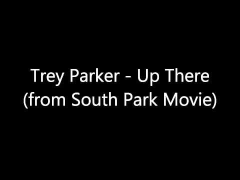 Trey Parker - Up There