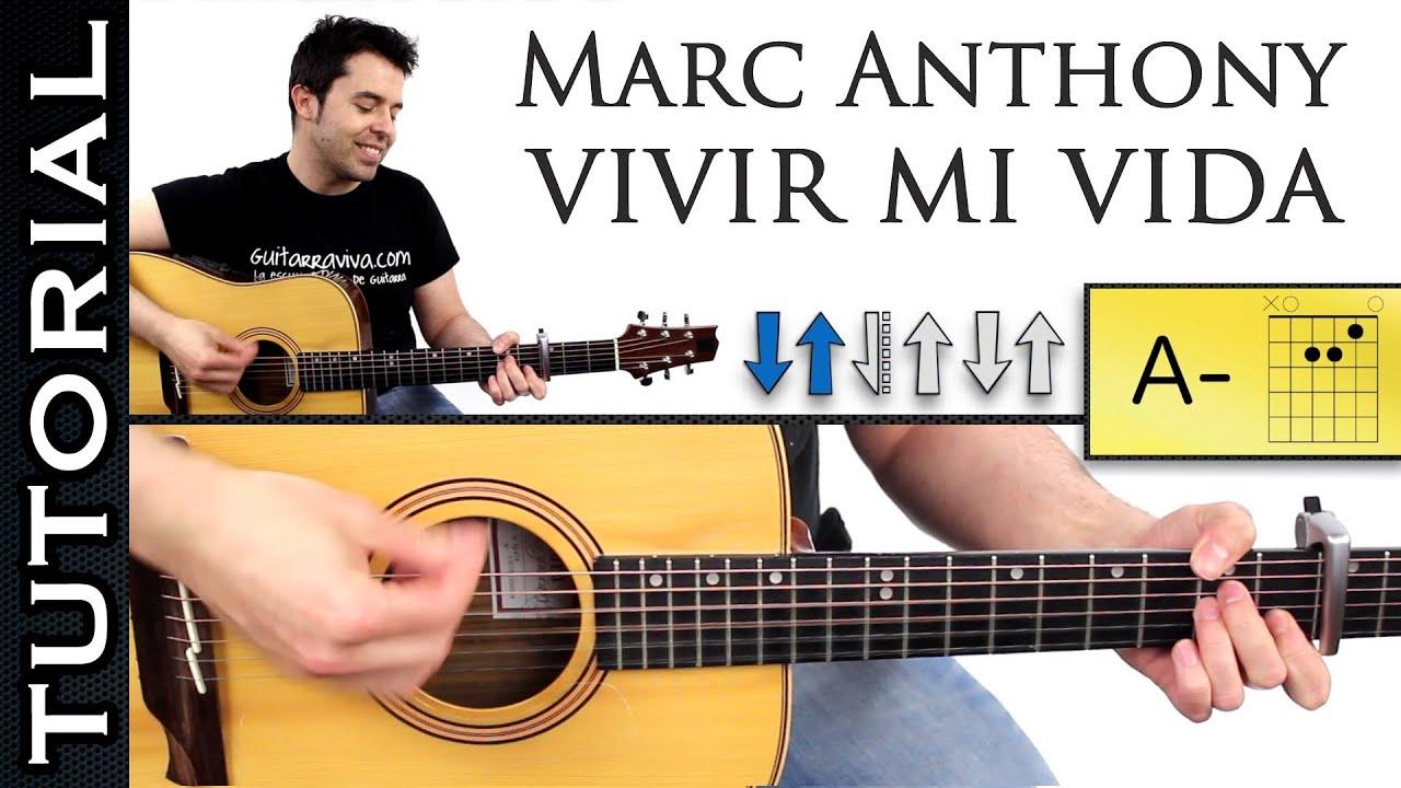 Como tocar Vivir mi vida en guitarra tutorial acordes y ... Vivir Mi Vida Marc Anthony