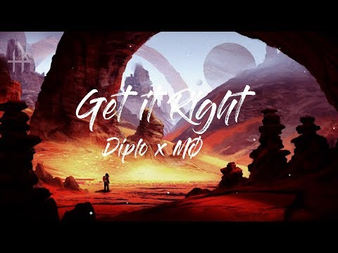 Diplo - Get It Right (Feat. MØ) (Lyrics / Lyric Video)