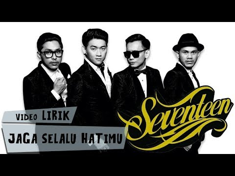 Seventeen - Jaga Selalu Hatimu (Musik)