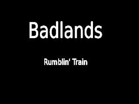Badlands - Rumblin Train