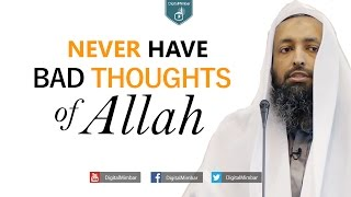 Never have BAD thoughts of Allah – Tawfique Chowdhury