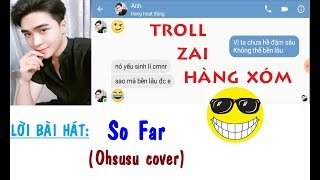 126NET Team || Troll trai siêu lầy - So Far | Ohsusu cover