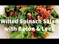 Wilted Spinach Salad Recipe with Bacon | Stay at Home Recipes  | Hot Bacon Dressing