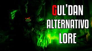 Gul'dan Alternativo - Lore
