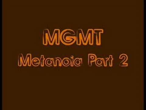 Mgmt - Metanoia Part 2