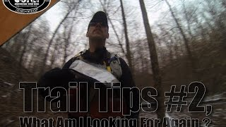 Trail Tips #2, What am I looking for again?