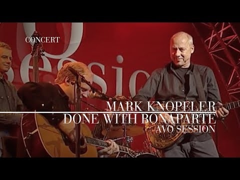 Mark Knopfler - Done With Bonaparte (AVO Session, 12.11.2007)