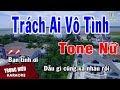 Karaoke Trách Ai Vô Tình Tone Nữ Nhạc Sống | Trọng Hiếu thumbnail