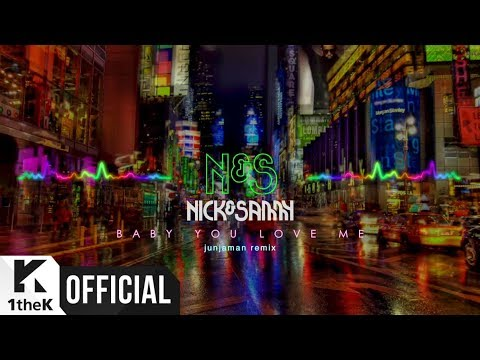 [MV] Nick & Sammy(닉앤쌔미) _ Baby You Love Me (Junjaman Remix)