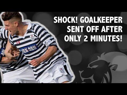 Shock! Goalkeeper sent off after just 2 minutes!