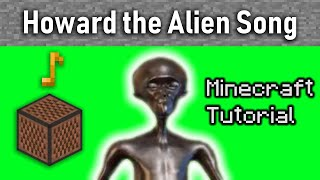How to make Howard the Alien song in Minecraft