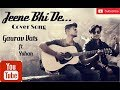 Jeene Bhi De   Ishq Gunah   Dil Sambhal Ja Zara  Yasser Desai   unplugged cover   Gaurav vats  Yohan