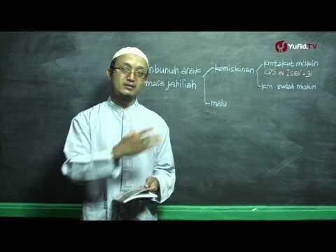 Serial Kajian Anak (05): Membunuh Anak Zaman Jahiliyah - Ustadz Aris Munandar