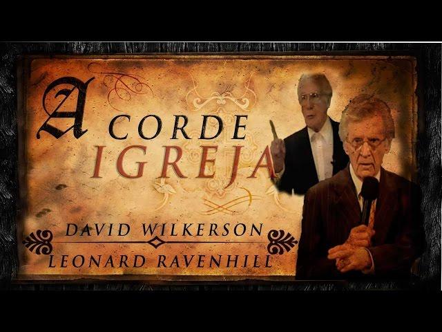 Acorde Igreja - David Wilkerson e Leonard Ravenhill