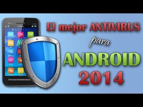 El mejor ANTIVIRUS para Android. 2014. Consejos de expertos