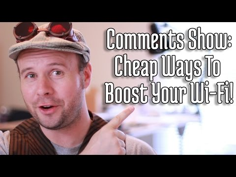 Comments show: Cheap Ways To Boost Your Wi-Fi!