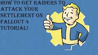 How to get raiders to attack your settlement, Fallout 4 tutorial!