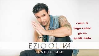 Download lagu Ezio Oliva - Como le Hago (Letra)