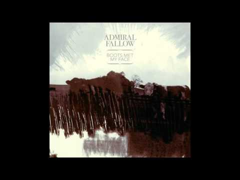 Admiral Fallow - These Barren Years