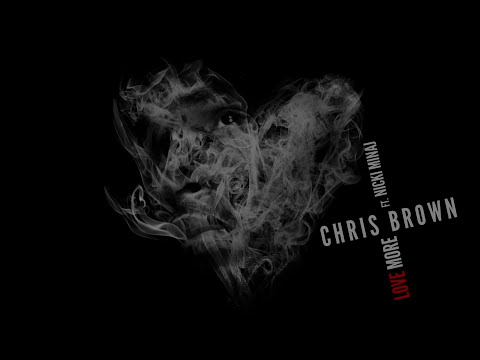 Chris Brown - Love More (Audio) ft. Nicki Minaj