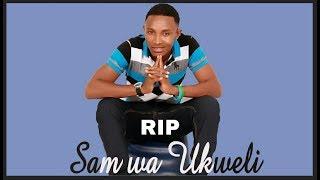 Yajue Maisha ya Sam Wa Ukweli kabla ya Kifo Chake