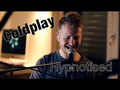 Coldplay - Hypnotised (Official Video Cover) - Paul Falk